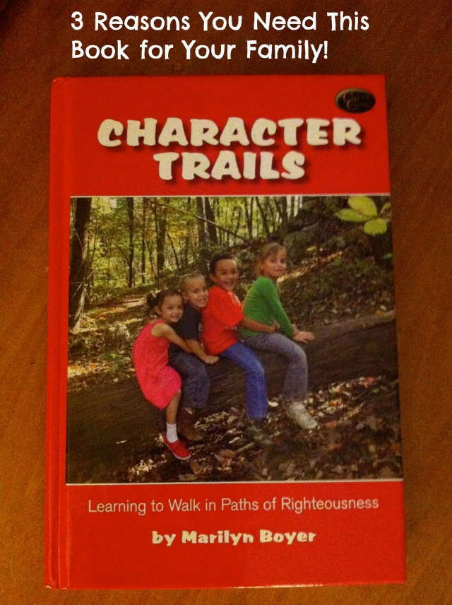 Character Trails {Review}: 3 Reasons You Need This Book for Your Family! #review #giveaway www.followinginhisfootsteps.wordpress.com
