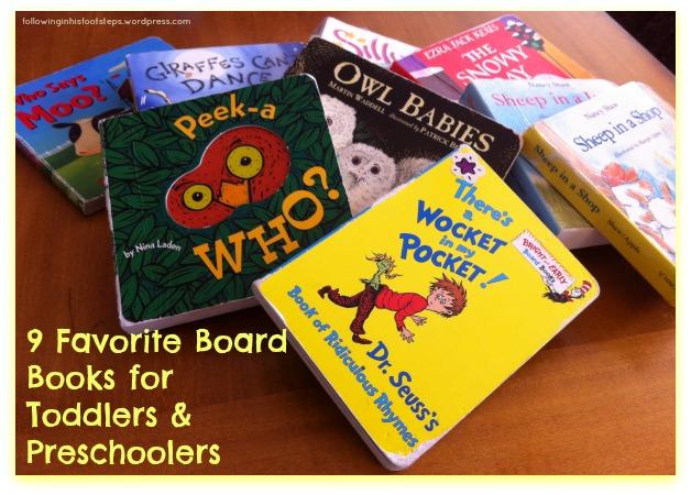9 Favorite Board Books for Toddlers & Preschoolers www.followinginhisfootsteps.wordpress.com #boardbooks #preschool