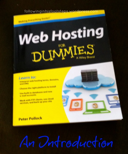Web Hosting for Dummies~ Why I Want To Review This Book www.followinginhisfootstepswordpress.com #reviews #bloggers